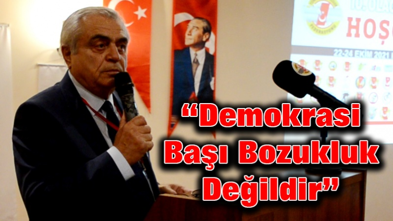 """""""Demokrasi Başı Bozukluk Değildir"""""""