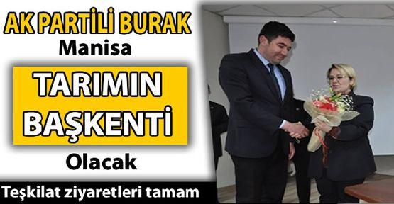 AK Partili Burak: 'Manisa Tarımın Başkenti Olacak'