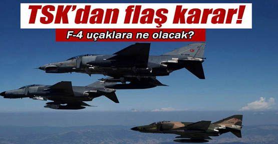 F-4'lerin akıbeti belli oldu