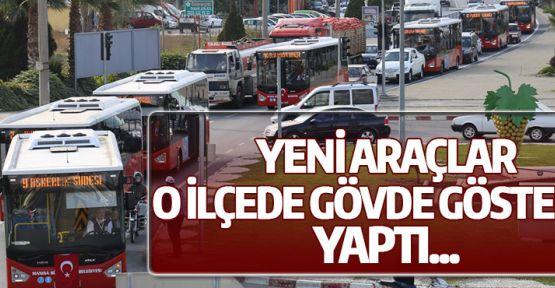 Manisa Büyükşehir'den yeni otobüslerle gövde gösterisi