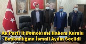 Ak Parti İl Demokrasi Hakem Kurulu Başkanlığına İsmail Aydın Seçildi