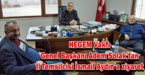 HEGEM Vakfı Genel Başkanı Adem Solak'tan İl Temsilcisi İsmail Aydın'a ziyaret