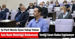 Kula Maski Müdürlüğü Mahkemenin Verdiği Kararı Neden Uygulamıyor